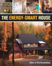 Fine Homebuilding The Energy-Smart House