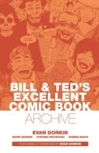 Dorkin, Evan Bill & Ted`s Excellent Comic Book Archive