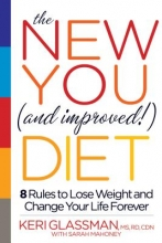 KERI GLASSMAN The New You And Improved Diet
