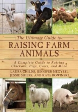 Childs, Laura The Ultimate Guide to Raising Farm Animals