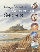 Harrison, Terry Terry Harrison`s Watercolour Secrets