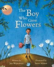 Wojtowicz, Jen Boy Who Grew Flowers