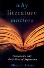 Arbery, Glenn C. Why Literature Matters