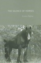 Dufour, Lorne The Silence of Horses