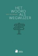Bart  Walgraeve Het Woord als wegwijzer