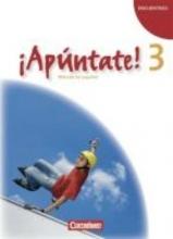 Kolacki, Heike,   Grimm, Alexander,   Elices Macias, Amparo,   Calderón Villarino, Isabel ¡Apúntate! - Ausgabe 2008 - Band 3 - Schülerbuch