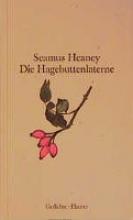 Heaney, Seamus Die Hagebuttenlaterne. The Haw Lantern