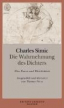 Simic, Charles Die Wahrnehmung des Dichters