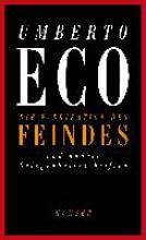 Eco, Umberto Die Fabrikation des Feindes und andere Gelegenheitsschriften