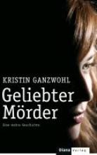 Ganzwohl, Kristin Geliebter Mörder
