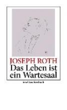 Roth, Joseph Das Leben ist ein Wartesaal