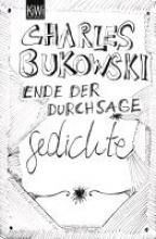 Bukowski, Charles Ende der Durchsage