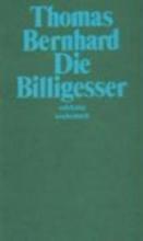 Bernhard, Thomas Die Billigesser