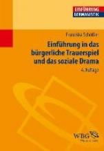 Schößler, Franziska Einführung in das bürgerliche Trauerspiel und das soziale Drama