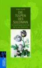 Lundt, Holger Die Tulpen des Suleiman