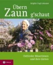 Vogl-Lukasser, Brigitte Übern Zaun g`schaut