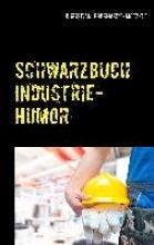 Eberhardt-Motzelt, Christian Schwarzbuch Industrie-Humor