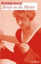 Saint-Exupery, Antoine de Briefe an die Mutter