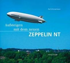 Zimmermann, Rolf Aufsteigen mit dem neuen Zeppelin NT