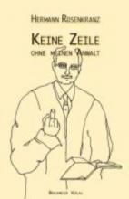 Rosenkranz, Hermann Keine Zeile ohne meinen Anwalt