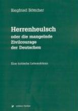 Böttcher, Siegfried Herrenheulsch oder die mangelnde Zivilcourage der Deutschen