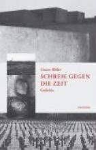 Möller, Gustav Schreie gegen die Zeit