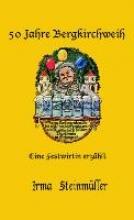 Steinmüller, Irma 50 Jahre Bergkirchweih