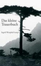 Westphal-Lampl, Ingrid Das kleine Trauerbuch