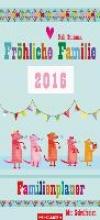 Fröhliche Familie Familienplaner 2016