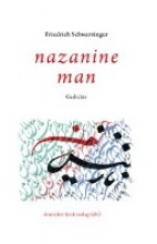 Schwarzinger, Friedrich Nazanine Man