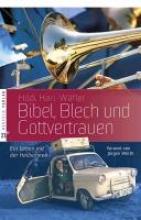 Hari-Wäfler, Hildi Bibel, Blech und Gottvertrauen