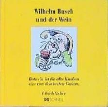 Busch, Wilhelm Wilhelm Busch und der Wein