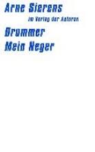 Sierens, Arne Drummer. Mein Neger