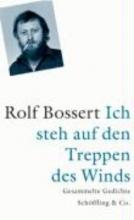 Bossert, Rolf Ich steh auf den Treppen des Winds