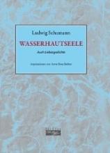 Schumann, Ludwig WASSERHAUTSEELE