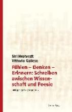 Hustvedt, Siri Fühlen - Denken - Erinnern: Schreiben zwischen Wissenschaft und Poesie