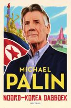 Michael Palin , Noord-Korea dagboek