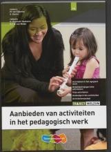 M. van Eijkeren, S.  Oostra Aanbieden van activiteiten in het pedagogische werk