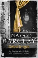 Linwood Barclay , Geloof je ogen