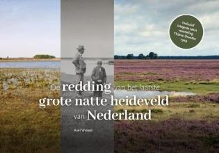 Axel Wiewel , De redding van het laatste grote natte heideveld van Nederland