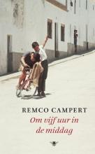 Remco  Campert Om vijf uur in de middag