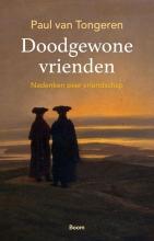 Paul van Tongeren , Doodgewone vrienden