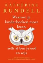 Katherine Rundell , Waarom je kinderboeken moet lezen, zelfs al ben je oud en wijs