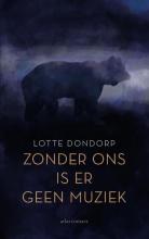 Lotte Dondorp , Zonder ons is er geen muziek