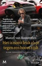 Roosmalen, Marcel van Het is nooit leuk als je tegen een boom rijdt
