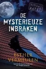 Esther  Vermeulen De mysterieuze inbraken