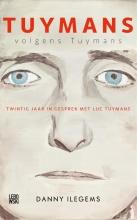 Danny Ilegems , Tuymans volgens Tuymans