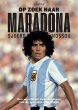 Sjoerd Mossou , Op zoek naar Maradona