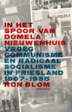 Ron  Blom In het spoor van Domela Nieuwenhuis