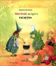 Daniela  Drescher Merlinde en Igors recepten